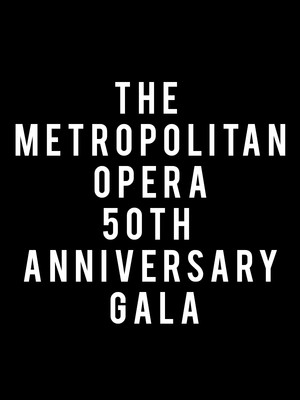 The Metropolitan Opera 50th Anniversary Gala at Metropolitan Opera House