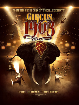 Circus 1903 - The Golden Age of Circus at Theater at Madison Square Garden