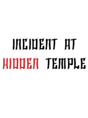 Incident at Hidden Temple at Clurman Theatre