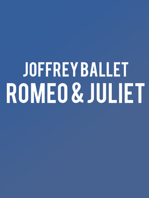 Joffrey Ballet - Romeo & Juliet at David H Koch Theater