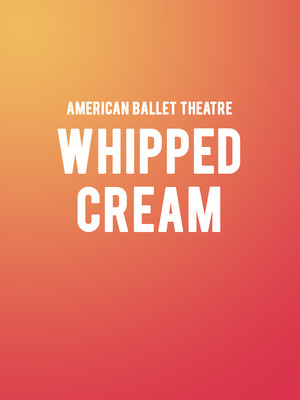American Ballet Theatre: Whipped Cream at Metropolitan Opera House