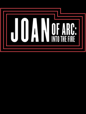 Joan of Arc - Into the Fire at Newman Theater