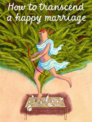 How to Transcend a Happy Marriage at Mitzi E Newhouse Theater