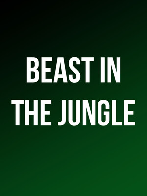 Beast in the Jungle at Venue To Be Announced