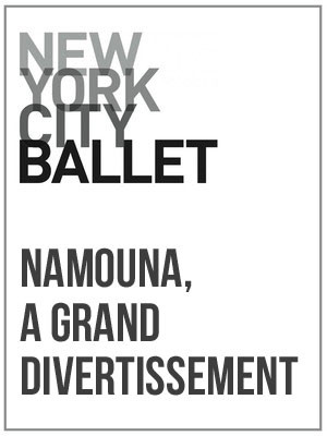 New York City Ballet: Namouna, A Grand Divertissement at David H Koch Theater