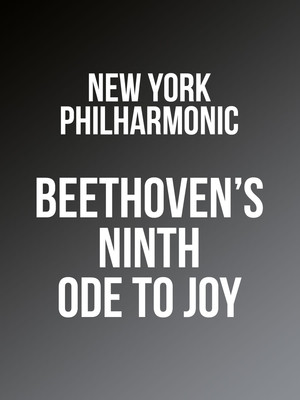 New York Philharmonic - Ode to Joy: Beethoven Symphony No. 9 at David Geffen Hall at Lincoln Center