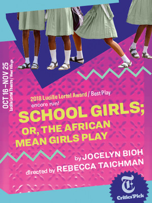 Schoolgirls; or, The African Mean Girls Play at Lucille Lortel Theater