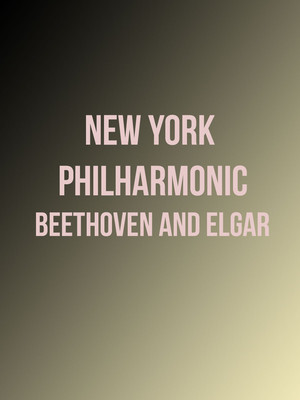 New York Philharmonic - Beethoven and Elgar at David Geffen Hall at Lincoln Center