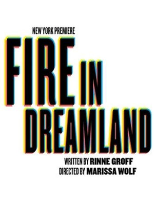 Fire in Dreamland at Venue To Be Announced