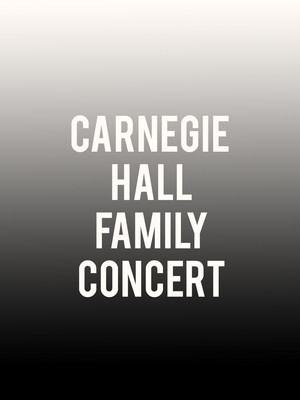 Carnegie Hall Family Concert at Isaac Stern Auditorium
