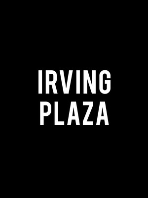 at Irving Plaza